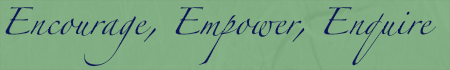 Encourage, Empower, Enquire